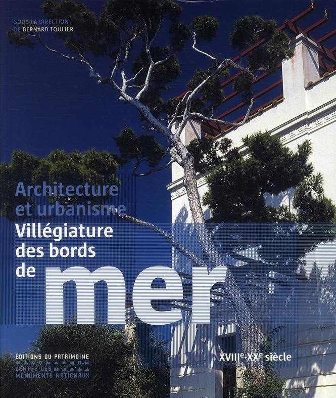 Villégiature des bords de mer. Architecture et urbanisme
